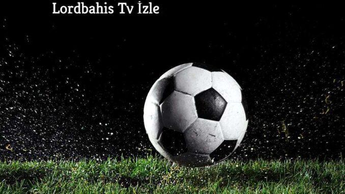 Lordbahis Tv İzle